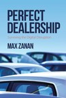 Automotive Retail Expert Max Zanan Announces the Upcoming Release of 'Perfect Dealership' - A Car Dealer's Guide to Surviving the Digital Age