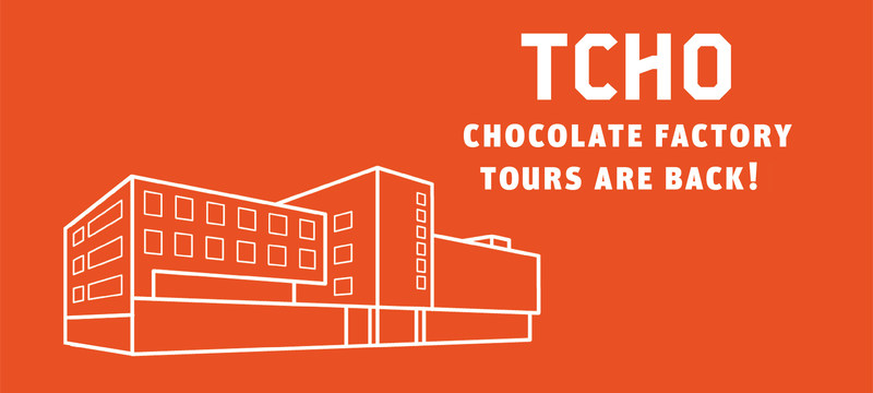 TCHO Chocolate Factory Tours Are Back!