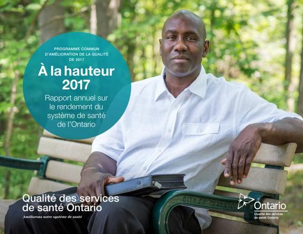 À la hauteur 2017, le rapport annuel de Qualité des services de santé Ontario sur le rendement du système de santé de l'Ontario. (Groupe CNW/Qualité des services de santé Ontario)