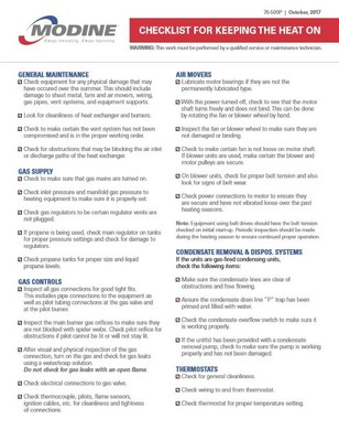 Modine's HVAC commercial maintenance checklist and inspection form is designed to help commercial property owners, facility managers and contractors keep the heat on this winter and covers general maintenance, gas supply, gas controls, air movers, condensate removal and disposal systems, thermostats and more.