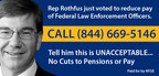 The American Federation of Government Employees is calling out Rep. Keith Rothfus of Pennsylvania for voting to slash wages of federal law enforcement officers as part of the 2018 House budget resolution. The budget would eliminate supplemental payments to law enforcement officers, federal firefighters, and others who must retire before Social Security payments kick in at age 62. AFGE has posted billboards highlighting the cuts near the congressman's offices in Pittsburgh, Johnstown, and Beaver.