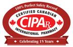 The Canadian International Pharmacy Association (CIPA) Celebrates 15th Anniversary, 100 Percent Perfect Safety Record