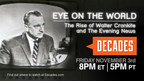 DECADES TV Network Looks Back At The Career And Trusted Media Influence Of Legendary News Anchor Walter Cronkite