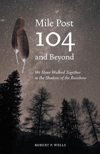 Mile Post 104 and Beyond (CNW Group/Robert Wells)