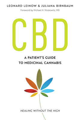 CBD: A Patient's Guide to Medical Cannabis - Healing without the High