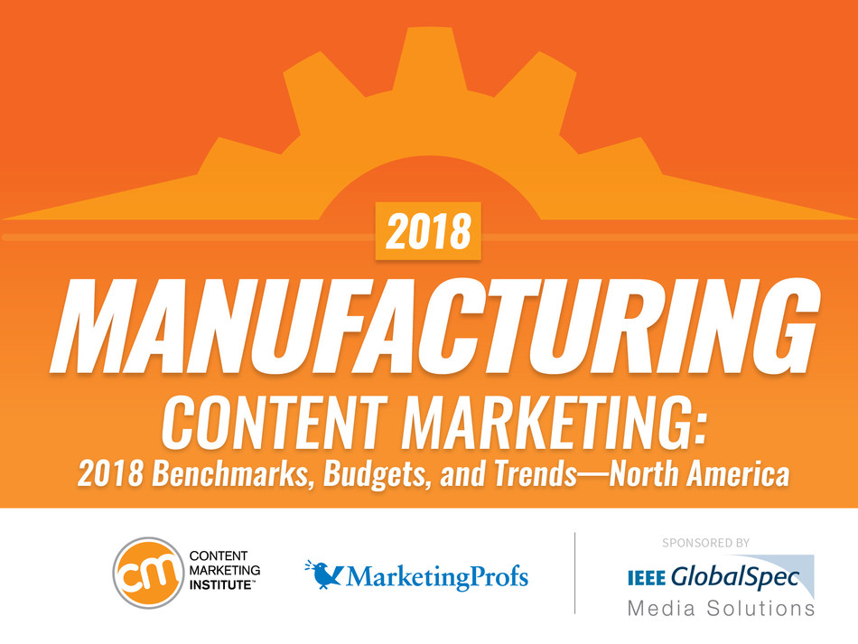 Content Marketing Institute Releases 2018 Research on State of Manufacturing Content Marketing