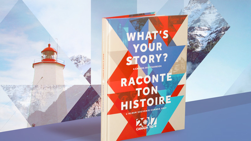 WHAT'S YOUR STORY? – A CANADA 2017 YEARBOOK (CNW Group/CBC/Radio-Canada)