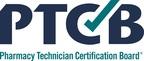 Pharmacy Technician Certification Board's (PTCB) National Certification Program Receives NCCA Accreditation Renewal