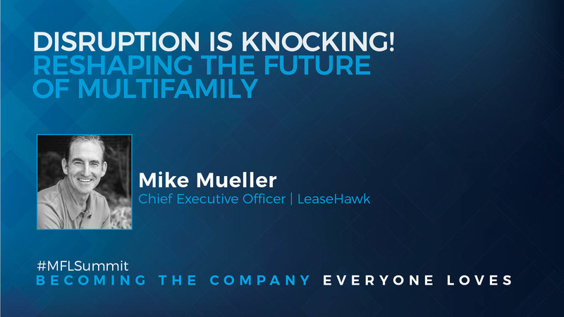 How is the Multifamily industry going to be reshaped by disruption? And, who will your customer of tomorrow be?