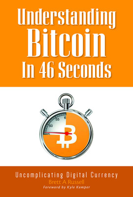 Newly published book uncomplicates Bitcoin. In 46 seconds. Really.
