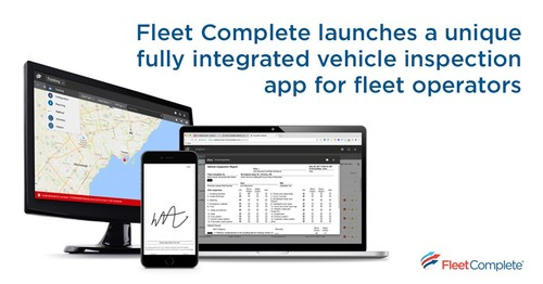 Fleet Complete launches a unique fully integrated vehicle inspection app for fleet operators (CNW Group/Fleet Complete)