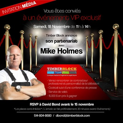 Mike Holmes x Timber Block Invitation Média VIP (Groupe CNW/Timber Block (Thermo Structure Inc.))