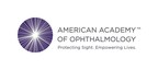 Leaders and Innovators in Medical and Surgical Eye Care Honored by the American Academy of Ophthalmology