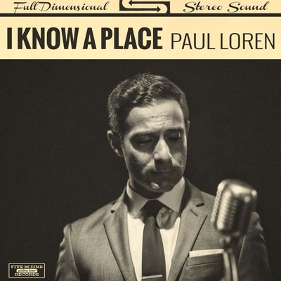 "Paul Loren Premieres New Single  ""I Know A Place"" on Huffington Post"