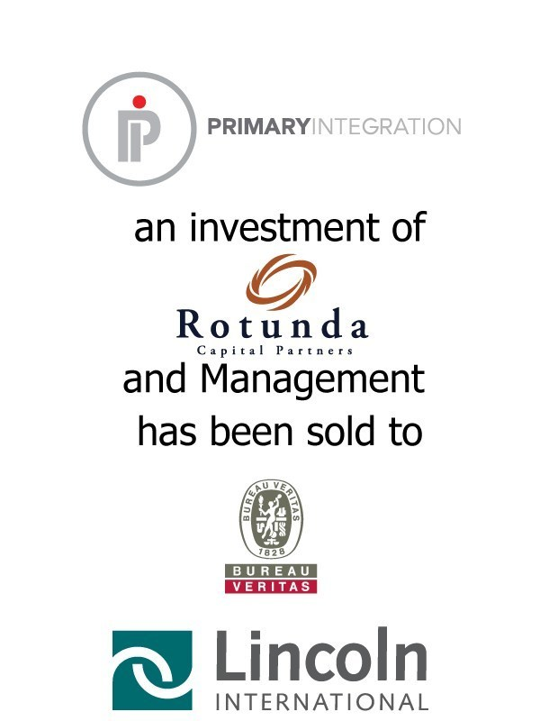 Lincoln International Represents Rotunda Capital Partners and Management Shareholders in the Sale of Primary Integration to Bureau Veritas