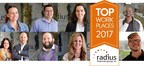 Making Mortgages Better. radius Named One of Boston Globe's Top Work Places 2017: Employee-Focused Culture Attracts and Retains Top Performers