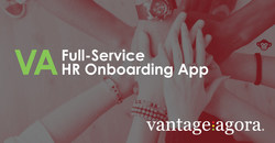 Vantage Agora has added Payroll and Background Check Services to the their HR App, making it a one-stop-shop for all your HR and Onboarding needs.