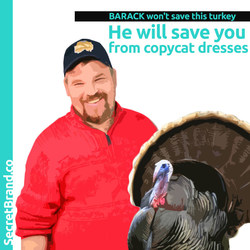 BARACK (from SecretBrand) can't save this turkey. He can only save you from making fashion mistakes