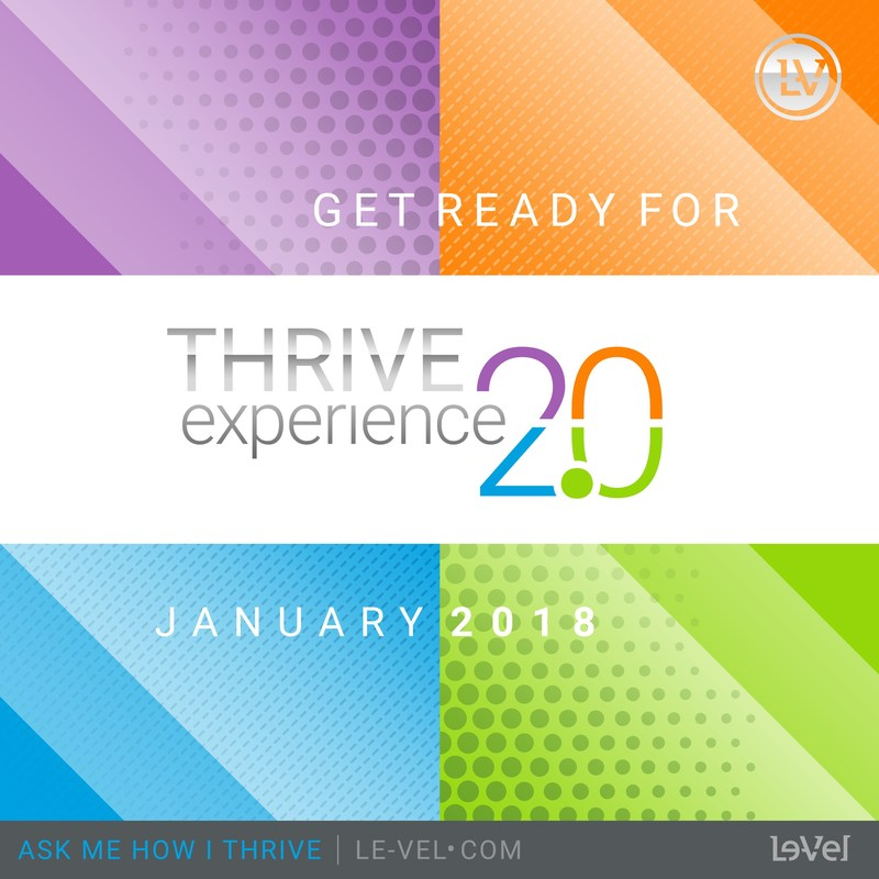 Le-Vel Brands is launching Thrive Experience 2.0 – the next generation of the Thrive 8-Week Experience that is changing the lives of its 7 million customers and Independent Brand Promoters