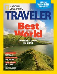 December/January 2018 issue of National Geographic Traveler magazine
