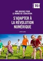 Une urgence pour le monde de l'éducation : S'adapter à la révolution numérique par Groupe Média TFO (Groupe CNW/Groupe Média TFO)