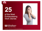 25 Embarrassing Work Stories That Will Make You Cringe