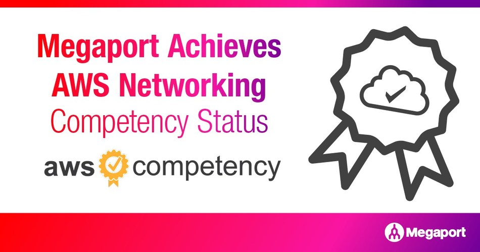 Megaport Achieves AWS Networking Competency Status
