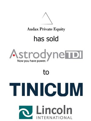 Lincoln International represents Audax Private Equity in the sale of Astrodyne TDI to Tinicum, L.P.