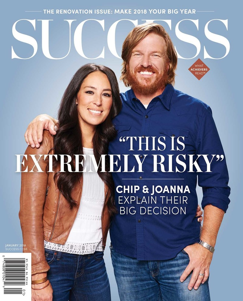 In the January issue of SUCCESS, Chip Gaines talks about he and wife Joanna's bold decision to end their wildly popular show.