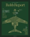Robb Report Welcomes 34th annual Ultimate Gift Guide