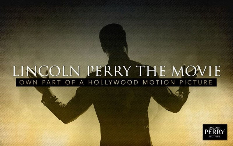 Lincoln Perry the Movie, Inc. today unveiled its plans to create a full-length feature film on the larger-than-life figure, supported by veteran Hollywood talent and backed by an equity crowdfunding campaign that will give everyday investors a chance to own part of the film.