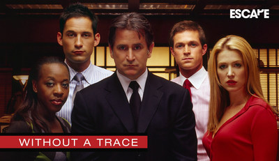 Escape will launch Without a Trace on New Year's Day with a 12-episode marathon starting at 12 Noon ET. The series will be seen weeknights with two episodes back-to-back 9:00 - 11:00 p.m. ET starting Tues. Jan. 2.