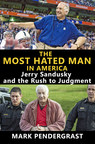 Jerry Sandusky Is Probably an Innocent Man, Not a Monster, Claims Controversial, Well-Researched New Book