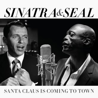 "Seal And Frank Sinatra Duet On Christmas Single  ""Santa Claus Is Coming To Town"""