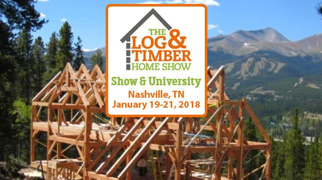 2018 Nashville, TN Log & Timber Home Show