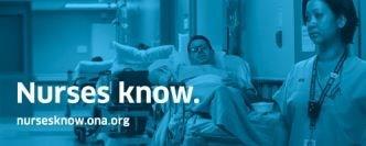 Nurses know. (CNW Group/Ontario Nurses Association)