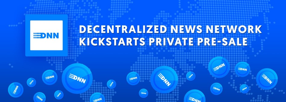 Decentralized News Network Kickstarts Private Pre-Sale (CNW Group/DNN)
