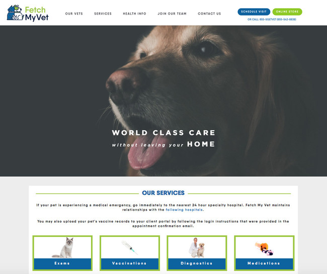 The www.FetchmyVet.com website aims to take the hassle out of pet care by providing at home veterinary services allowing pets and their parents to Stay Healthy, Stay Happy, & Stay Home. Pet parents are able to visit the site to book services, check available times & locations, choose their preferred veterinarian, review pet health information and to purchase pet care products from the online store. (PRNewsfoto/Fetch My Vet)