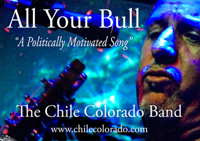 """The Chile Colorado Band politically motivated single """"All Your Bull"""" reached #3 on Banks Radio Australia November 2017."""