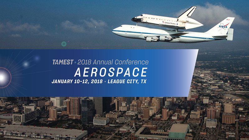 The 2018 TAMEST Annual Conference: Aerospace will explore the potential in Texas for greater research and development in aerospace.