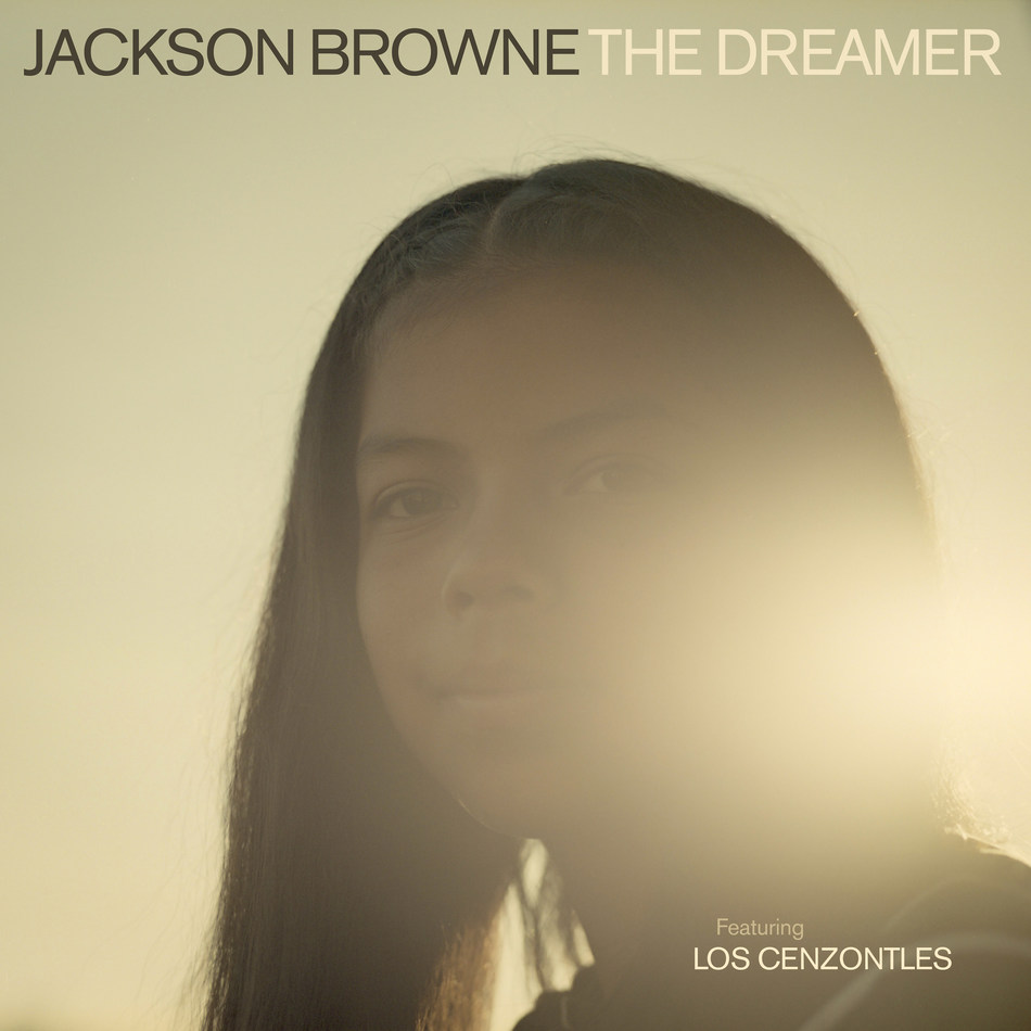 Jackson Browne Releases New Video and Single – The Dreamer (feat. Los Cenzontles)