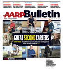 January/February AARP Bulletin Special Report: Great Second Careers -- 16 People who Found Success, Security and Happiness after 50 with a New Job