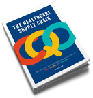 New Book Positions a Clinically Integrated Supply Chain as Critical to Improving Patient Outcomes