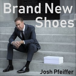 "Josh Pfeiffer's New Music Video ""Brand New Shoes"" Perfect Fit For Brand New Year"