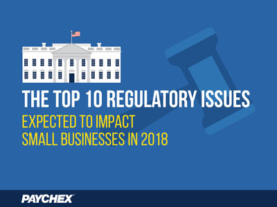 Tax reform, state reaction to tax reform, and the Affordable Care Act are among the top regulatory issues expected to impact small businesses in 2018.