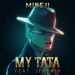"Mike11 Feat. Jeremih ""My Tata"""