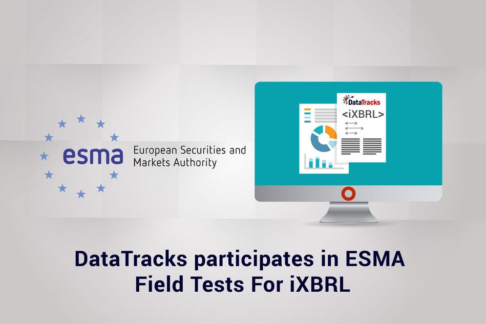 DataTracks participates in ESMA field tests for iXBRL (PRNewsfoto/DataTracks Services Limited)