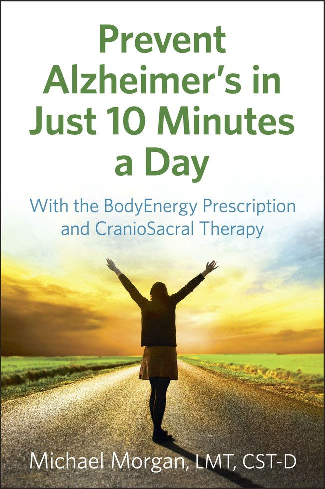 Prevent Alzheimer's in Just 10 Minutes a Day book cover