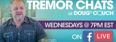 Watch Tremor Chats at Doug's Couch on Wednesdays at 7 pm EST.