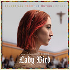 Legacy Recordings to release LADY BIRD - Soundtrack from the Motion Picture as Digital Album on January 12, 2018; CD Edition Will be Available February 2, and 2LP 12